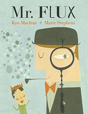 MR. FLUX by Kyo Maclear