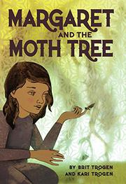 MARGARET AND THE MOTH TREE by Brit  Trogen