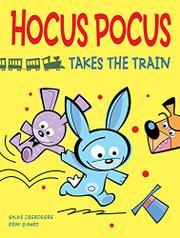 HOCUS POCUS TAKES THE TRAIN by Sylvie Desrosiers