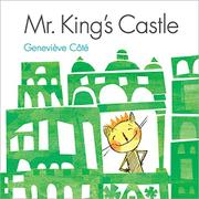 MR. KING'S CASTLE by Geneviève Côté