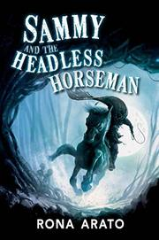 SAMMY AND THE HEADLESS HORSEMAN by Rona Arato