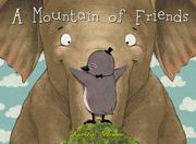 A MOUNTAIN OF FRIENDS by Kerstin Schoene