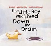 LITTLE BOY WHO LIVED DOWN THE DRAIN by Carolyn Huizinga  Mills