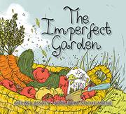 THE IMPERFECT GARDEN by Melissa Assaly