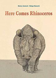 HERE COMES RHINOCEROS by Heinz Janisch