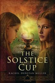 THE SOLSTICE CUP by Rachel Dustan Muller