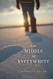 THE MIDDLE OF EVERYWHERE by Monique Polak