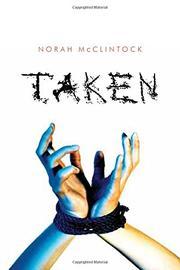 TAKEN by Norah McClintock
