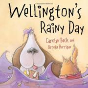 WELLINGTON'S RAINY DAY by Carolyn Beck