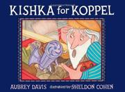 KISHKA FOR KOPPEL by Aubrey Davis