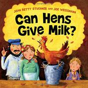 CAN HENS GIVE MILK? by Joan Betty Stuchner