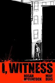 I, WITNESS by Norah McClintock