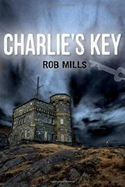 CHARLIE'S KEY by Rob Mills