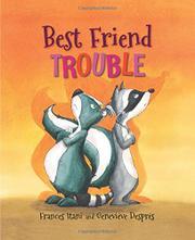 BEST FRIEND TROUBLE by Frances Itani