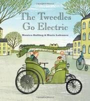 THE TWEEDLES GO ELECTRIC by Monica Kulling