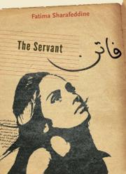THE SERVANT by Fatima Sharafeddine