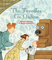 THE TWEEDLES GO ONLINE by Monica Kulling