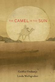 THE CAMEL IN THE SUN by Griffin Ondaatje