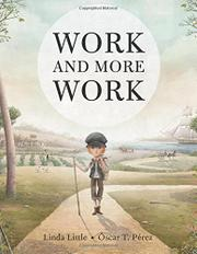 WORK AND MORE WORK by Linda Little
