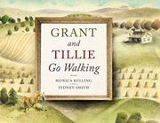 GRANT AND TILLIE GO WALKING by Monica Kulling