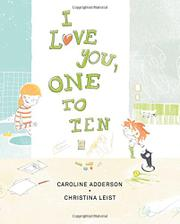 I LOVE YOU, ONE TO TEN by Caroline Adderson