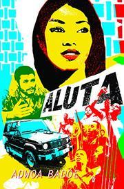 ALUTA by Adwoa Badoe