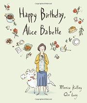 HAPPY BIRTHDAY, ALICE BABETTE by Monica Kulling