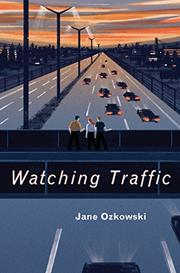 WATCHING TRAFFIC by Jane Ozkowski