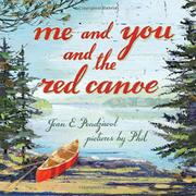 ME AND YOU AND THE RED CANOE by Jean E. Pendziwol