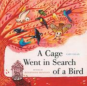 A CAGE WENT IN SEARCH OF A BIRD by Cary Fagan