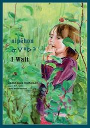 NIPÊHON / I WAIT by Caitlin Dale Nicholson