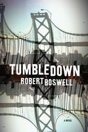 TUMBLEDOWN by Robert Boswell
