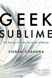 GEEK SUBLIME by Vikram Chandra