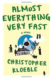 ALMOST EVERYTHING VERY FAST by Christopher Kloeble