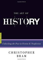 THE ART OF HISTORY by Christopher Bram