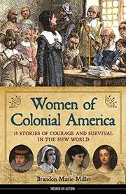 WOMEN OF COLONIAL AMERICA by Brandon Marie Miller