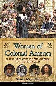 WOMEN OF COLONIAL AMERICA by Brandon Marie Miller