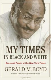 MY TIMES IN BLACK AND WHITE by Gerald M. Boyd