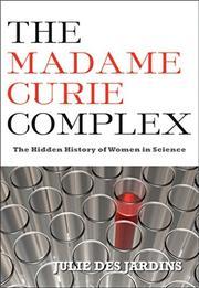 THE MADAME CURIE COMPLEX by Julie Des Jardins