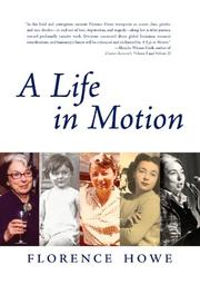 A LIFE IN MOTION by Florence Howe