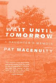 WAIT UNTIL TOMORROW by Pat MacEnulty