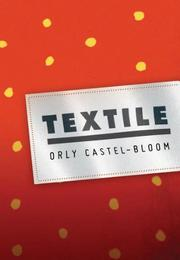 TEXTILE by Orly Castel-Bloom