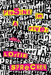 PISSING IN A RIVER by Lorrie Sprecher