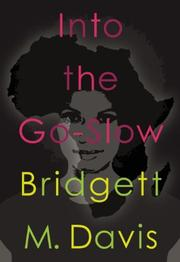 INTO THE GO-SLOW by Bridgett M. Davis