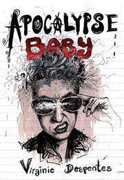 APOCALYPSE BABY by Virginie Despentes