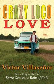 CRAZY LOCO LOVE by Victor Villaseñor