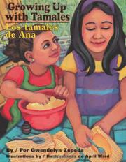 GROWING UP WITH TAMALES/LOS TAMALES DE ANA by Gwendolyn Zepeda