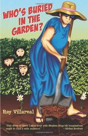 WHO'S BURIED IN THE GARDEN? by Ray Villareal