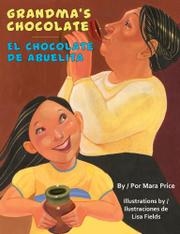 GRANDMA'S CHOCOLATE / EL CHOCOLATE DE ABUELITA by Mara Price