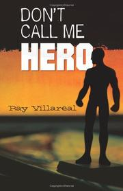 DON'T CALL ME HERO by Ray Villareal